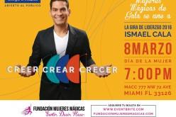"""Ismael Cala y la Fundación Mujeres Mágicas presentan en Miami la conferencia magistral """"Creer, Crear, Crecer"""""""