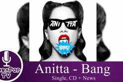 La cantante brasileña Anitta te invita a mover las caderas con Bang