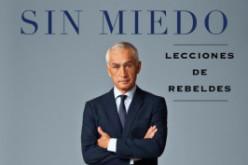 """Jorge Ramos presenta su nuevo libro """"SIN MIEDO: lecciones de rebeldes"""""""