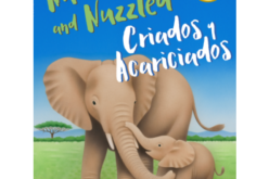 Nurtured and Nuzzled o Criados y Acariciados: El libro bilingüe que celebra la unión entre padres e hijos