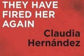 """A Claudia Hernández …""""La han despedido otra vez"""""""