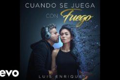"""Luis Enrique estrena video """"Cuando se juega con fuego"""""""